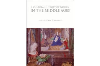 A Cultural History of Women in the Middle Ages (Cultural Histories)