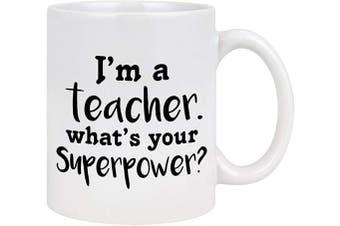 (White - Teacher) - Teacher Appreciation Day Gifts I Am A Teacher What's Your Superpower Coffee Mug Teacher Gifts Funny Ceramic Cup for Teacher Professor Tutor 330ml