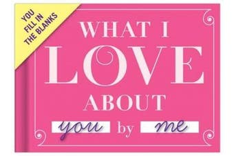 (Love about You) - Knock Knock What I Love About You Fill In The Love Journal