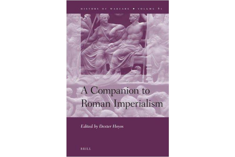 Roman Imperialism: A Concise History of the Rise and Expansion of Ancient Rome