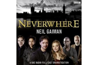 Neverwhere: A BBC Radio Full-Cast Dramatisation [Audio]