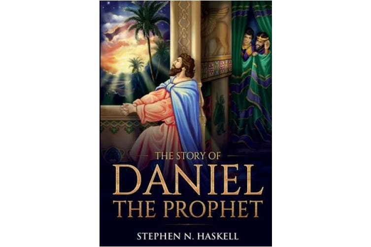 The Story of Daniel the Prophet: Annotated (Stephen Haskell Books)