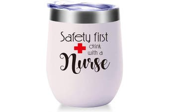 (White) - Safety First Drink With A Nurse Mug.Nurse Gifts for Women.Nurses Week,Nurse Practitioner,Nurse Appreciation Gifts.Graduation,Birthday,Christmas Gifts for Nuse Wine Tumbler(350ml White)