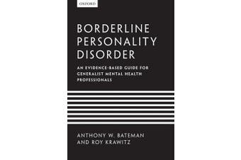 Borderline Personality Disorder: An evidence-based guide for generalist mental health professionals
