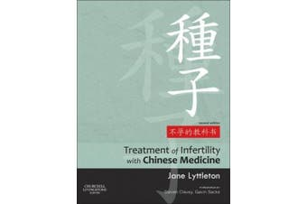 Treatment of Infertility with Chinese Medicine, 2e