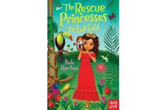 The Rescue Princesses: The Lost Gold (The Rescue Princesses)