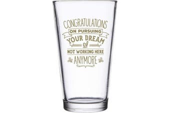 (470ml pint, Gold - Congratulations Goodbye) - BadBananas Congratulations on Pursuing Your Dream Of Not Working Here Anymore - Goodbye Gift For Coworker Leaving Or Retirement - 470ml Beer Pint Glass