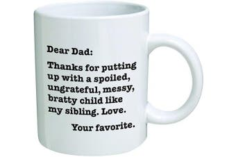 Funny Mug - Dear Dad: Thanks for putting up with a bratty child… Love. Your favourite - 330ml Coffee Mugs - Funny Inspirational - By A Mug To Keep TM