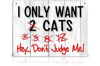 (Want Cats) - Bigtime Signs I Only Want Cats - Funny Farm, Home, Kitchen, Outdoor, Kitten and House Decorations - 2 Holes for Easy Hanging, Strong Material - Silly Decor for Kitty Fans, Farmers - 23cm x 30cm