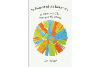 In Pursuit of the Unknown: 17 Equations That Changed the World
