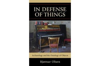 In Defense of Things: Archaeology and the Ontology of Objects (Archaeology in Society)