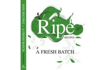 Ripe Recipes: A Fresh Batch: Book 2