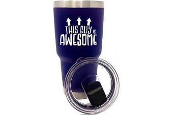 (Guy Is Awesome Navy 30 oz) - Funny 890ml Stainless Steel Tumblers for Men - (Guy Is Awesome Navy)