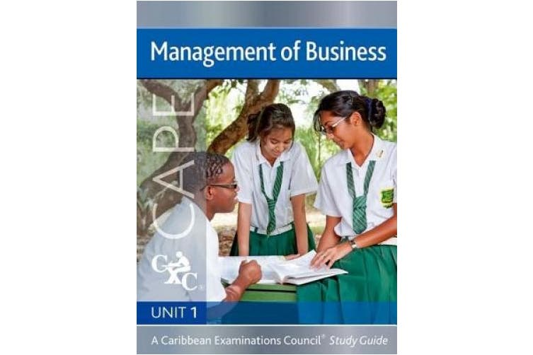 Management of Business CAPE Unit 1 CXC Study Guide: A Caribbean Examinations Council
