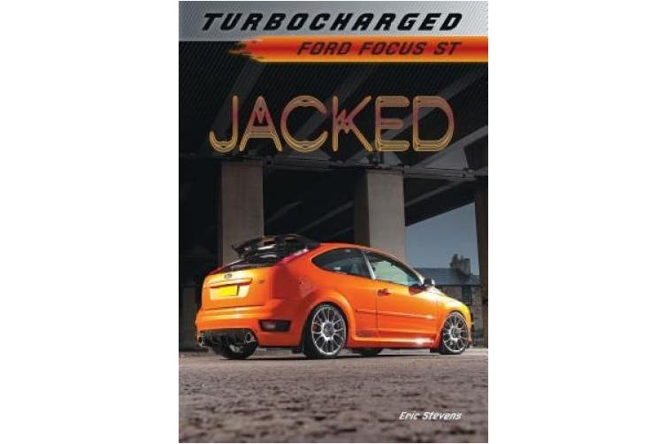 Jacked: Ford Focus St (Turbocharged)