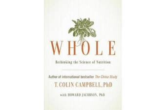 Whole: Rethinking the Science of Nutrition [Audio]