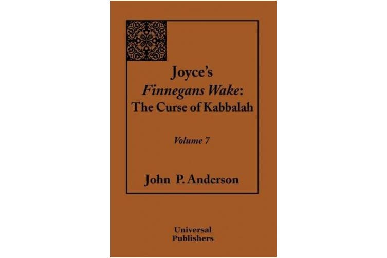 Joyce's Finnegans Wake: The Curse of Kabbalah Volume 7