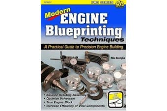 Engine Blueprinting Techniques: The Modern Guide to Precision Engine Building (Pro Series)