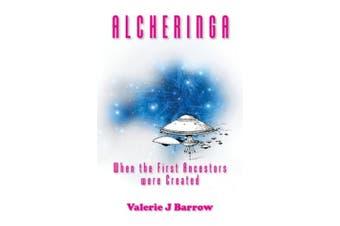 Alc Alcheringa: When the First Ancestors were Created