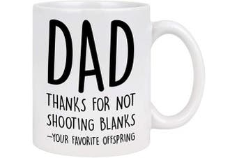 (White-Dad) - Fathers Day Mug Thanks for Not Shooting Blanks Coffee Mug Funny Dad Gifts from Daughter Son Funny Gifts for Dad Coffee Mug for Men Fathers Day Birthday Gift Ideas for Dad Daddy 330ml