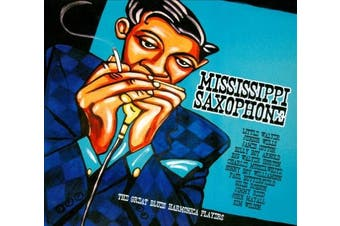 Mississippi Saxophone: The Great Blues Harmonica Players [Digipak]