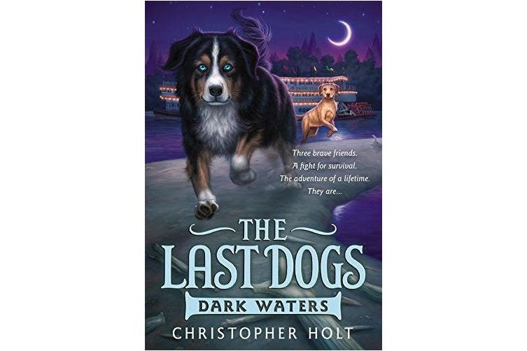 The Last Dogs: Dark Waters (Last Dogs)