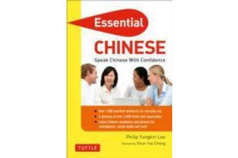 Essential Chinese: Speak Chinese with Confidence!