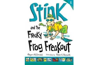 Stink and the Freaky Frog Freakout (Stink)