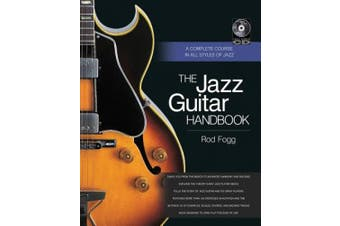 The Jazz Guitar Handbook: A Complete Course in All Styles of Jazz (Handbook Series)