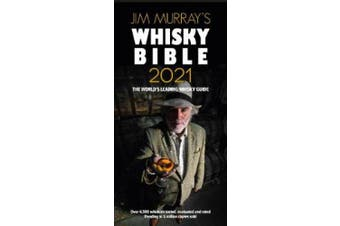 Jim Murray's Whisky Bible 2021: Rest of World Edition: 2021