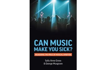 Can Music Make You Sick?: Measuring the Price of Musical Ambition