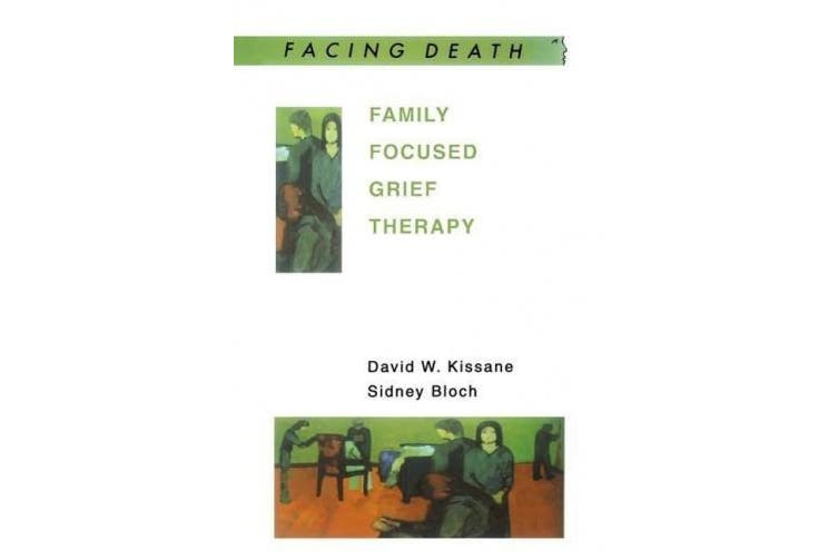 Family Focused Grief Therapy: A Model of Family-Centred Care During Palliative Care and Bereavement (UK Higher Education OUP Humanities & Social Sciences Higher Education OUP)