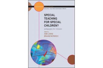 Special Teaching for Special Children?: Pedagogies for Inclusion (UK Higher Education OUP Humanities & Social Sciences Education OUP)