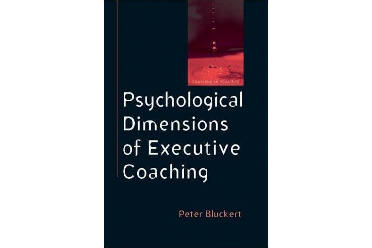 Psychological Dimensions of Executive Coaching (UK Higher Education OUP Humanities & Social Sciences Counselling and Psychotherapy)