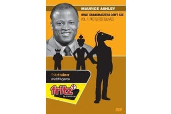 Maurice Ashley: What Grandmasters Don't See Vol 1: Protected Squares