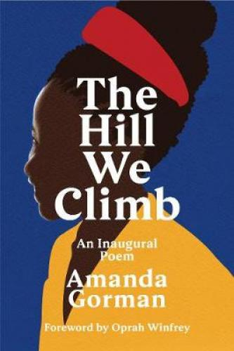 """The Hill We Climb: An Inaugural Poem Amanda Gorman's powerful and historic poem """"The Hill We Climb,"""" read at President Joe Biden's inauguration, is now available as a collectible gift edition.    Amanda Gorman's powerful and historic poem """"The Hill We Climb,"""" read at President Joe Biden's inauguration, is now available as a collectible gift edition.    """"Stunning"""" CNN   """"Dynamic"""" NPR  """"Deeply rousing and uplifting"""" Vogue      On 20 January 2021, Amanda Gorman became the sixth and youngest poet to deliver a poetry reading at a presidential inauguration. Taking the stage after the 46th president of the United States, Joe Biden, Gorman captivated the nation and brought hope to viewers around the globe. Her poem """"The Hill We Climb"""" can now be cherished in this special gift edition. Including an enduring foreword by Oprah Winfrey, this keepsake celebrates our promise and affirms the power of poetry.  About the Author Amanda Gorman (Author)    Amanda Gorman is the youngest presidential inaugural poet in US history. She is a committed advocate for the environment, racial equality, and gender justice. Amanda's activism and poetry have been featured on The Today Show, PBS Kids, and CBS This Morning, and in The New York Times, Vogue, Essence, and O, The Oprah Magazine. In 2017, Urban Word named her the first-ever National Youth Poet Laureate of the United States. After graduating cum laude from Harvard University, she now lives in her hometown of Los Angeles. The special edition of her inaugural poem, """"The Hill We Climb,"""" will be published in March 2021. Her debut picture book, Change Sings, and the breakout poetry collection The Hill We Climb and Other Poems will be published in September 2021.  Promotional Information Amanda Gorman's powerful and historic poem """"The Hill We Climb,"""" read at President Joe Biden's inauguration, is now available as a collectible gift edition.  Reviews If the hardest part of an artist's job is to fully and honestly meet the moment, Amanda delivere"""