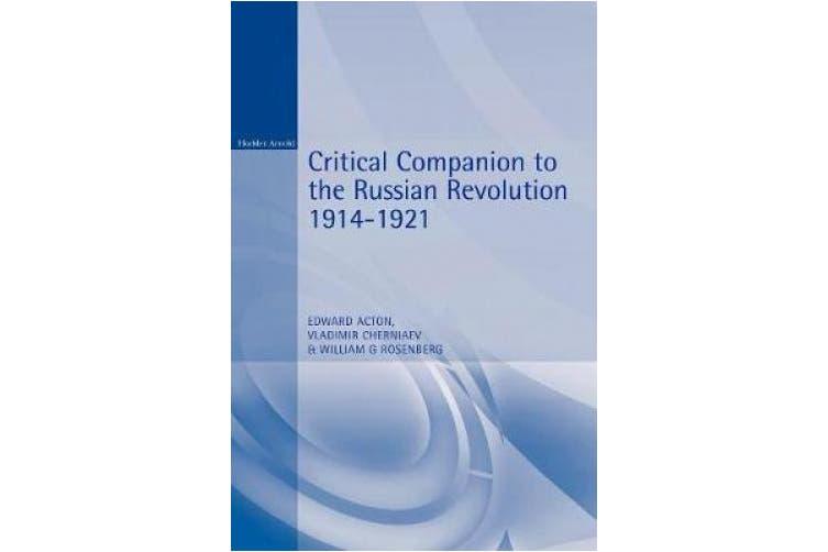 Critical Companion to the Russian Revolution, 1914-1921