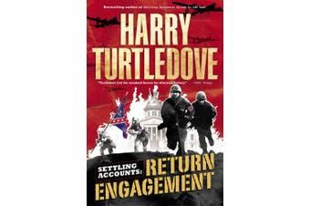 Return Engagement (Settling Accounts, Book One)