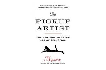The Pickup Artist: The New and Improved Art of Seduction