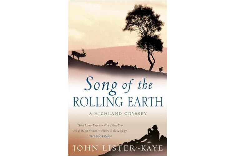 Song of the Rolling Earth: A Highland Odyssey