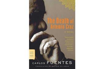 The Death of Artemio Cruz (FSG Classics)