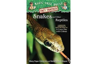 Magic Tree House Research Guide #23: Snakes and Other Reptiles: A Nonfiction Companion to a Crazy Day with Cobras (Stepping Stone Book(tm))