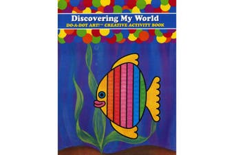 (Discovering My World) - Do-A-Dot Art! Creative Activity Books-Discovering My World
