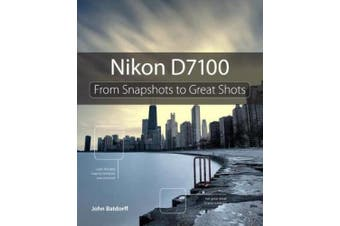Nikon D7100: From Snapshots to Great Shots (From Snapshots to Great Shots)