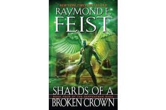 Shards of a Broken Crown: Book Four of the Serpentwar Saga (Serpentwar Saga)