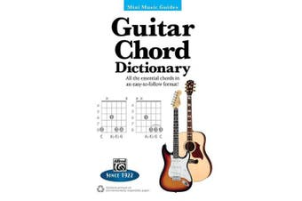 Mini Music Guides -- Guitar Chord Dictionary: All the Essential Chords in an Easy-To-Follow Format! (Mini Music Guides)