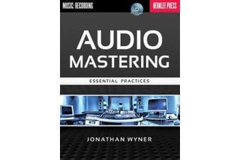 Audio Mastering: Essential Practices [With CD (Audio)]