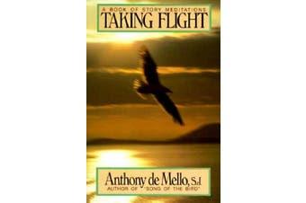 Taking Flight: A Book of Story Meditations