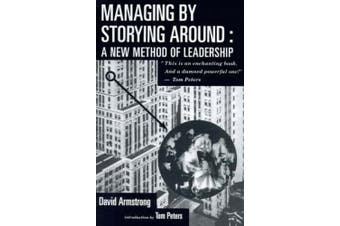 Managing by Storying around: A New Method of Leadership