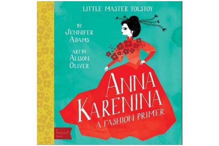 Little Master Tolstoy Anna Karenina: A Fashion Primer [Board book]